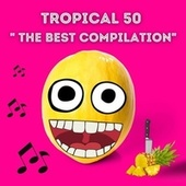 TROPICAL 50 THE BEST COMPILATION von Francesco Digilio