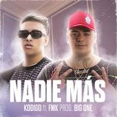 Nadie Más (feat. FMK) de Kodigo