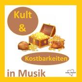 Kult & Kostbarkeiten in Musik by Various Artists