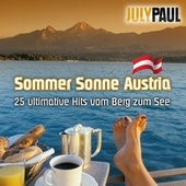 Sommer Sonne Austria: 25 ultimative Hits vom Berg zum See by July Paul