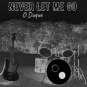 Never Let Me Go (Cover) by O Duque