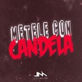 Metele Con Candela (Remix) by Locura Mix