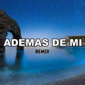 Ademas De Mi (Remix) de Tomi Dj