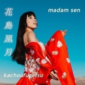 Kachoufugetsu by Madam Sen