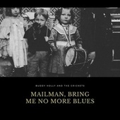 Mailman, Bring Me No More Blues by Buddy Holly