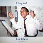 I Got Rhythm (Remastered 2021) by Johnny Nash