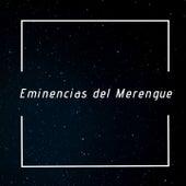 Eminencias del Merengue by Cuco Valoy, Eddy Herrera, Johnny Ventura, José Peña Suazo Y La Banda Gorda