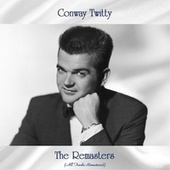 The Remasters (All Tracks Remastered) by Conway Twitty
