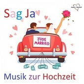 Sag Ja: Just Married (Musik zur Hochzeit) by Various Artists