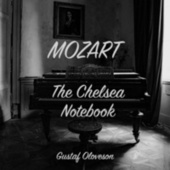 Wolfgang Amadeus Mozart: the Chelsea Notebook by Gustaf Oloveson