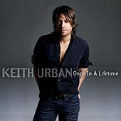 Once In A Lifetime von Keith Urban
