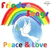 Frieden Songs: Peace & Love by Various Artists