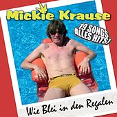 Wie Blei In Den Regalen von Mickie Krause