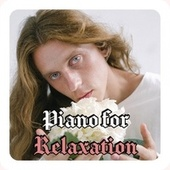Piano for Relaxation by Various Artists