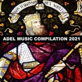 Adel Music Compilation 2021 by Cacciatore