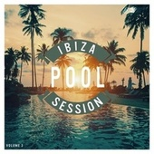 Ibiza Pool Session, Vol. 3 di Various Artists