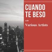 Cuando Te Beso de Erhard Bauschke Tanz - Orchester, Lecouna Cuban Boys, Fin Olsen, Das Orchester Erhard Bauschke, Geraldo and his Orchestra, Lionel Hampton