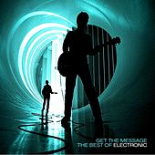 Get The Message - The Best Of Electronic by Electronic
