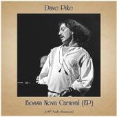 Bossa Nova Carnival (EP) (All Tracks Remastered) von Dave Pike