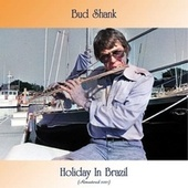 Holiday In Brazil (Remastered 2021) by Bud Shank