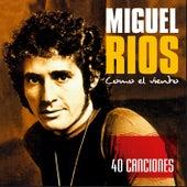 Como El Viento de Miguel Rios