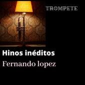 Hinos Inéditos (Trompete) von Fernando Lopez