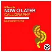 Calligraphy (Mike Candys Edit) von Now O Later