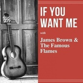If You Want Me von James Brown