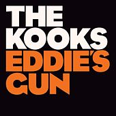 Eddie's Gun by The Kooks