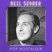 Pop Nostalgia by Neil Sedaka