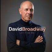 Let It Be Me by David Broadway