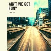 Ain't We Got Fun? de Peggy Lee
