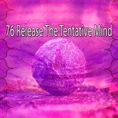 76 Release the Tentative Mind de Zen Meditate
