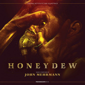 Honeydew (Original Motion Picture Soundtrack) de John Mehrmann