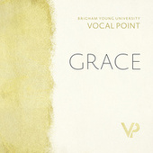 Grace by BYU Vocal Point