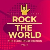 Rock the World (The Club House Edition), Vol. 2 von Various Artists