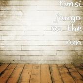 On the Run by Timsi Jango
