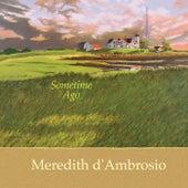 Sometime Ago de Meredith D'Ambrosio
