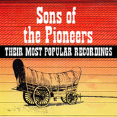 Sons of the Pioneers - Their Most Popular Recordings by The Sons of the Pioneers