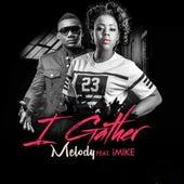 I Gather by Melody
