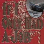 If I Only Had a Job von Bill Evans