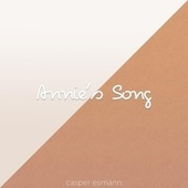 Annie's Song by Casper Esmann