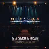 5 a seco e OCAM: Outra Noite No Ibirapuera de 5 a Seco