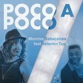 Poco a Poco (feat. Valentín Top's) by Montse Sabajanes