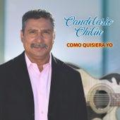 Como Quisiera Yo by Candelario Chilin