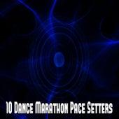 10 Dance Marathon Pace Setters by CDM Project