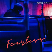 Fearless by Sxream
