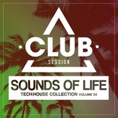 Sounds of Life: Tech House Collection, Vol. 54 von Various Artists