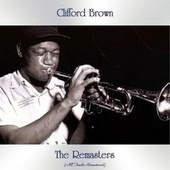 The Remasters (All Tracks Remastered) by Clifford Brown