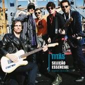 Seleção Essencial - Grandes Sucessos - Titãs de Titãs